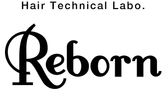 Hair Technical Labo「Reborn -リボーン- 」